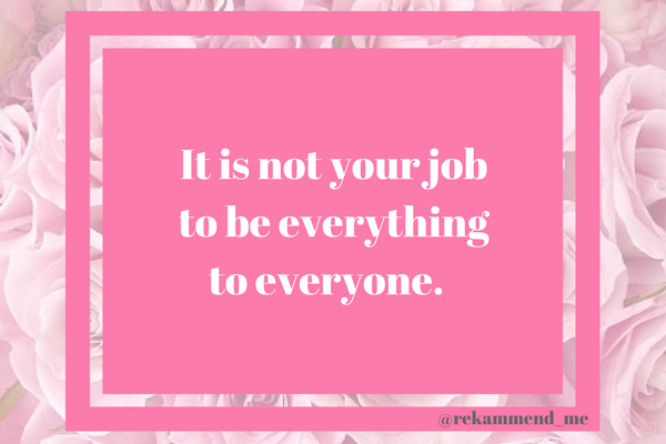 It is not your job