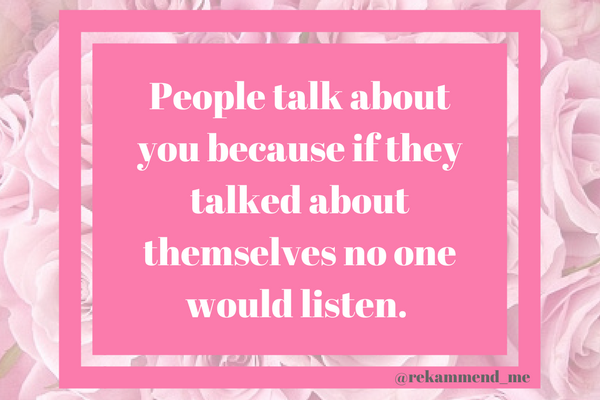 People talk about you